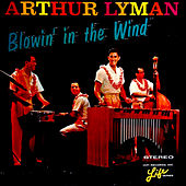Play & Download Blowin' in the Wind by Arthur Lyman | Napster