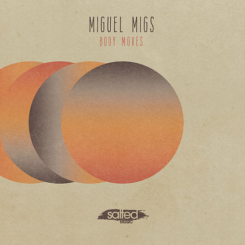 Play & Download Body Moves by Miguel Migs | Napster