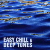 Play & Download Easy Chill & Deep Tunes by Various Artists | Napster