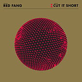 Play & Download Cut It Short - Single by Red Fang | Napster