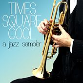 Times Square Cool A Jazz Sampler by Various Artists