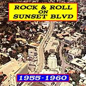 Rock & Roll On Sunset Blvd: 1955- 1960 by Various Artists