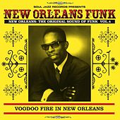 Soul Jazz Records Presents New Orleans Funk 4: Voodoo Fire In New Orleans 1951-75 by Various Artists