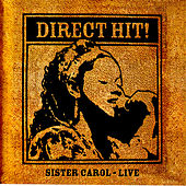 Play & Download Direct Hit!: Sister Carol - Live by Sister Carol | Napster