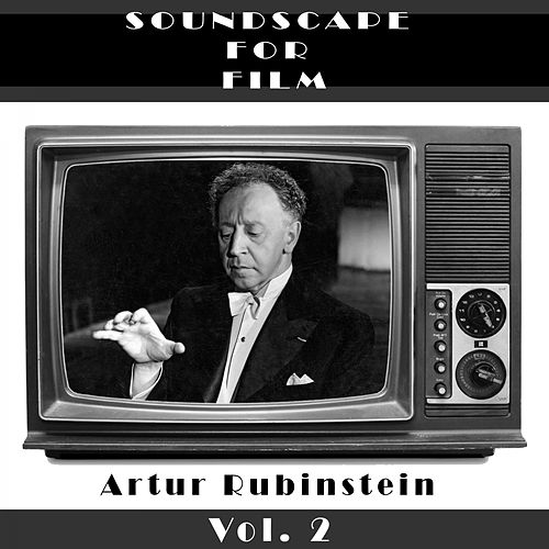 Classical SoundScapes For Film, Vol. 2 by Artur Rubinstein