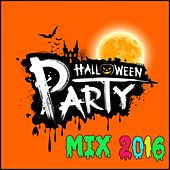 Halloween Party Mix 2016 by Various Artists