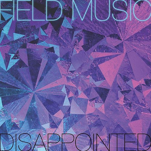 Play & Download Disappointed - Remix by Field Music | Napster