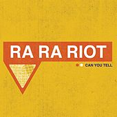 Can You Tell (Single) by Ra Ra Riot