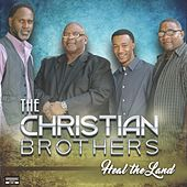 Play & Download Heal the Land by The Christian Brothers | Napster