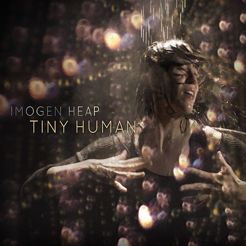 Tiny Human by Imogen Heap