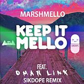Keep It Mello (Sikdope Remix) [feat. Omar Linx] by Marshmello