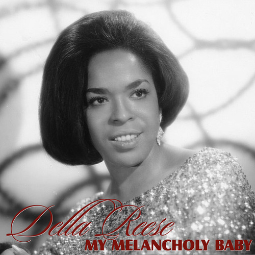 Play & Download My Melancholy Baby by Della Reese | Napster
