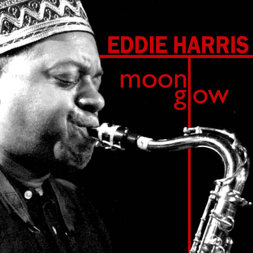 Play & Download Moon Glow by Eddie Harris | Napster