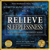 Relieve Sleeplessness: Sound Remedy for Sweet Sleep by Yuval Ron