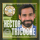 Play & Download Oro Salsero: 20 Exitos by Hector Tricoche | Napster