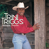 Straight Tequila [CD5/Cassette Single] by Trini Triggs