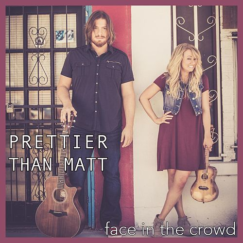 Face in the Crowd by Prettier Than Matt