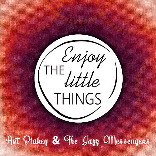 Enjoy The Little Things von Art Blakey