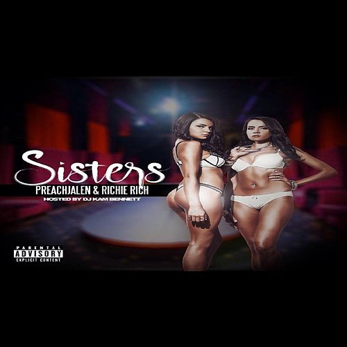 Play & Download Sisters (feat. Preachjalen) by Richie Rich | Napster