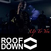 Play & Download Up to You by Roof Down | Napster