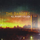 Play & Download All Rivers Collide by The Dangers | Napster