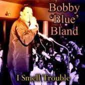 I Smell Trouble von Bobby Blue Bland