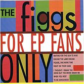Play & Download For EP Fans Only by The Figgs | Napster