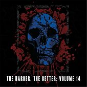 Play & Download The Harder The Better, Vol. 14 by Various Artists | Napster