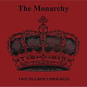 Play & Download Two Pilgrim's Progress by Monarchy | Napster
