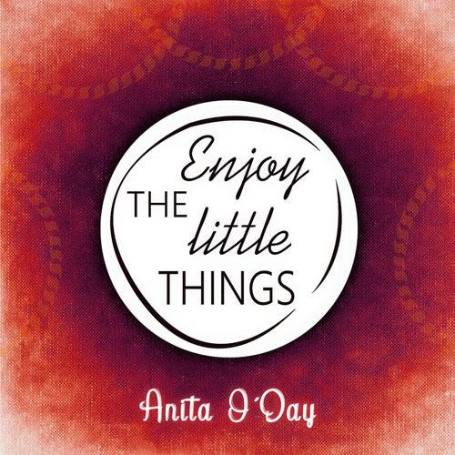 Enjoy The Little Things von Anita O'Day