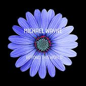 Play & Download Beyond This World by Michael Wayne | Napster
