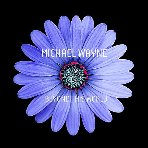 Beyond This World by Michael Wayne