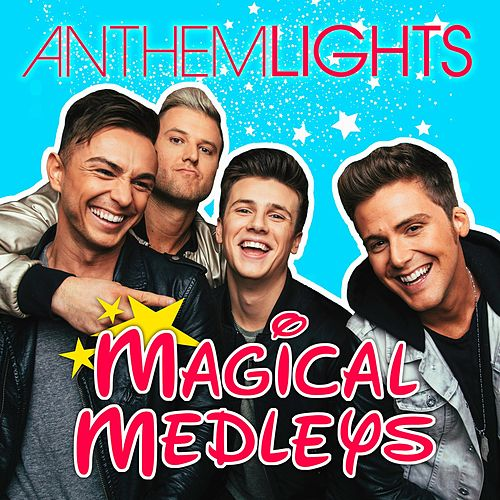 Play & Download Magical Medleys by Anthem Lights | Napster