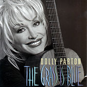 Play & Download The Grass Is Blue by Dolly Parton | Napster