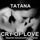 Play & Download Cry of Love (Instrumenthal Mix) by Tatana | Napster