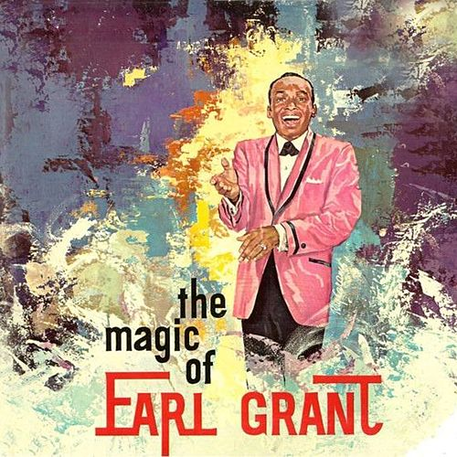 Play & Download The Magic of Earl Grant by Earl Grant | Napster