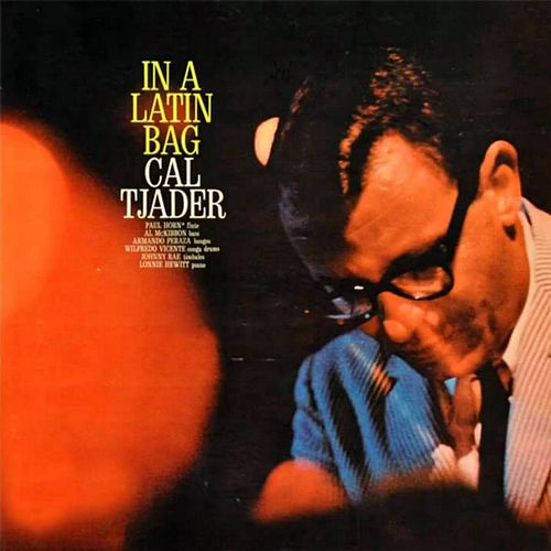 Play & Download Cal Tjader in a Latin Bag by Cal Tjader | Napster