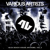 Ibiza Beach House Anthems, Vol. 3 by Various Artists