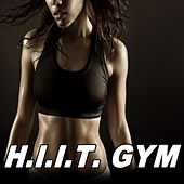 H.I.I.T. Gym (High Intensity Interval Training) & DJ Mix (The Best Music for Aerobics, Pumpin' Cardio Power, Plyo, Exercise, Steps, Barré, Routine, Curves, Sculpting, Abs, Butt, Lean, Twerk, Slim Down Fitness Workout) by Various Artists