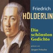 Friedrich Hölderlin: Die schönsten Gedichte von Jürgen Fritsche