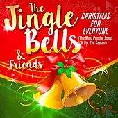 The Jingle Bells & Friends: Christmas for Everyone (The Most Popular Songs for the Season) by Various Artists