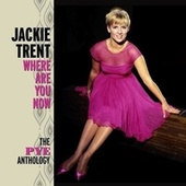 Where Are You Now: The Pye Anthology by Jackie Trent