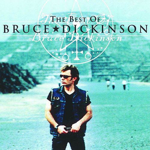 Play & Download The Best of Bruce Dickinson by Bruce Dickinson | Napster