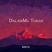 Play & Download DalamMu Tuhan by Sunrise | Napster