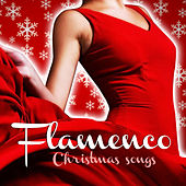 Play & Download Flamenco Christmas Songs by Various Artists | Napster