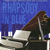 Play & Download Rhapsody in Blue by Auburn University Symphonic Band | Napster