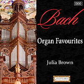 Play & Download Bach: Organ Favourites by Julia Brown | Napster