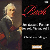 Play & Download Bach: Sonatas and Partitas for Solo Violin, Vol. 1 by Christiane Edinger | Napster