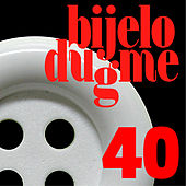 Play & Download 40 by Bijelo Dugme | Napster