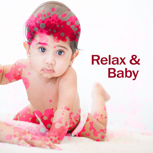 Relax & Baby – Music for Relaxation, Soothing Melodies for Baby, Deep Sleep, Easy Listening de Baby Boom Music Club
